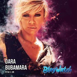 Dara Bubamara at Blaywatch