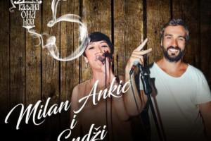Milan Ankić i Endži nastupaju večeras u kafani Ona Moja!