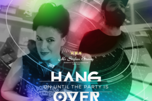 Hang on until the party is Over at the Mr.Stefan Braun this Friday