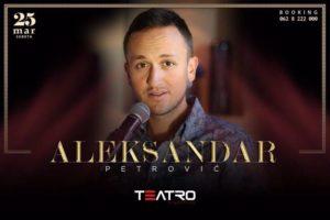Aleksandar Petrović u klubu Teatro večeras