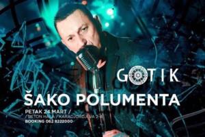 Večeras u klubu Gotik – Šako Polumenta