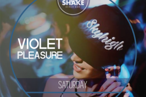 Shake N Shake: VIOLET PLEASURE – SATURDAY