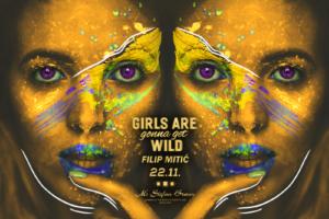 GIRLS ARE GONNA GET WILD – svake srede u klubu Stefan Braun