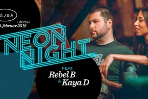 NEON NIGHT feat Rebel B & Kaya D ovog utorka u klubu Gajba