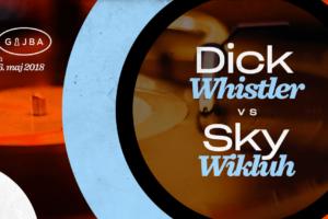Dick Whistler & Sky Wikluh večeras na Gajbi!