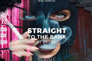 Straight to the bank i DJ Prema na početku vikenda u klubu The Bank!
