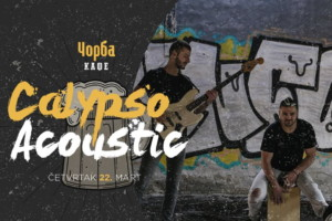 Večeras u Čorba Kafeu najbolji provod uz fenomenalni Calypso Acoustic!