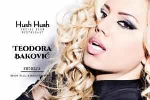 U nedelju vas u Hush Hush-u zabavlja – Teodora Baković