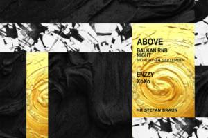 Enzzy & XoXo u vašem omiljenom klubu Stefan Braun – ABOVE Balkan RnB Party!