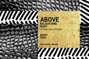 Ponedeljkom u Mr. Stefan Braunu Above Balkan RnB Night – Enzzy & XoXo!