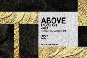 ABOVE Balkan RnB Party – Stefan Braun this Monday night