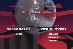 EASY afterhours weekend w/ Marko Nastić and Dimitri Monev