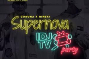 IDJTV party predstavlja – Supernova – Corona X Rimski