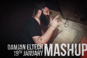 Mashup – Damjan Eltech  zabavljaće vas ovog petka u klubu Stefan Braun!