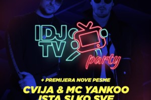 IDJTV party – Ista si ko sve – Cvija & MC Yankoo