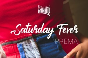 Brankow – Saturday Night Fever – Prema